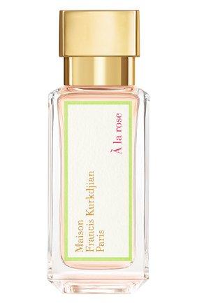 Женский парфюмерная вода a la rose MAISON FRANCIS KURKDJIAN бесцветного цвета, арт. 1028708 | Фото 1