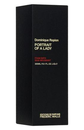 Пена для ванны portrait of a lady FREDERIC MALLE бесцветного цвета, арт. 3700135015005   Фото 2