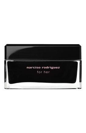 Крем для тела for her NARCISO RODRIGUEZ бесцветного цвета, арт. 890075BP   Фото 1