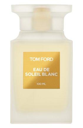 Женский туалетная вода eau de soleil blanc TOM FORD бесцветного цвета, арт. T5Y1-01   Фото 1