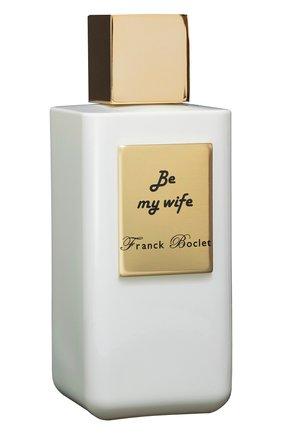 Женский духи be my wife FRANCK BOCLET бесцветного цвета, арт. 3575070054507 | Фото 2