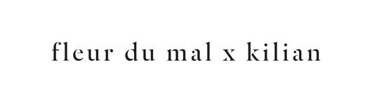 Fleur du Mal X Kilian